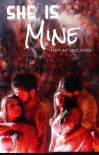 She Is Mine  by Jazz_5rock
