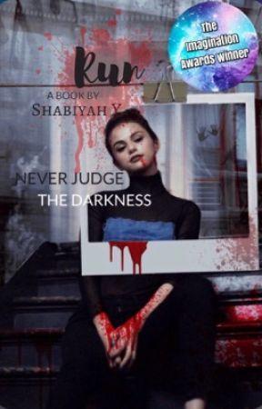 run: never judge the darkness|| ✔ by mxnlightshabii