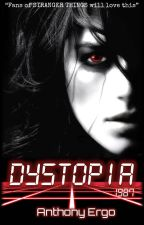DYSTOPIA (#1, 80s paranormal series) by anthonyergo