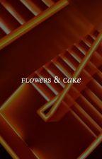 flowers & cake | fakegram by dolbergs