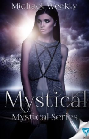 Mystical (Mystical, #1) by ValerieWeekly