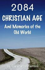 ✝ 2084: CHRISTIAN AGE And Memories Of The Old World (English and Italian) ✝ by GianmarcoGiannini