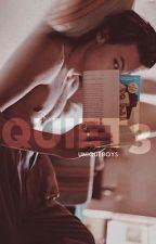 Quiet 3 || hs by uniqueboys