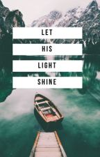 Let His Light Shine  by Freedom_Writer3