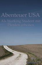 Abenteuer USA - Als Working Student mit Pferden arbeiten by smile-77