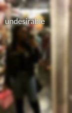 undesirable by auqire