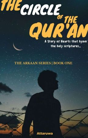 The Circle Of The Qur'an #1[The Arkaan Series] ✓ by Attaruwa