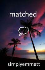 Matched (scomiche) by simplyemmett
