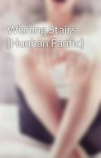 Wishing Stairs [Hunhan Fanfic] by Niel-Oppa