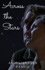 Across the Stars (an Outlander Fanfic) by stormbornschizo