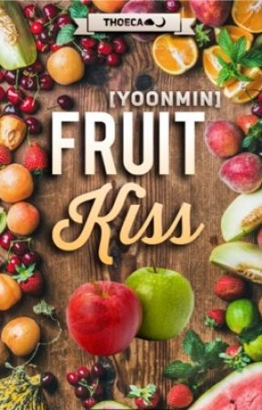 Fruit Kiss [MYG + PJM] by Thoeca