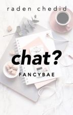 CHAT? by fancybae