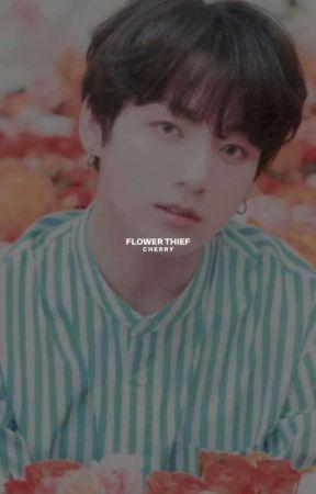 Flower Thief | Jungkook ✓ by sataellite