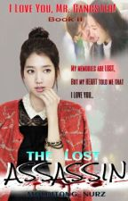 ILYMG Book 2: The Lost Assassin by malditang_nurz