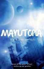 Mayutopia by catgrimsley