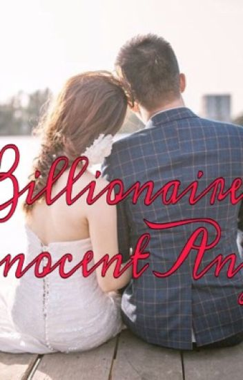 """Billionaire's Innocent Angel"""