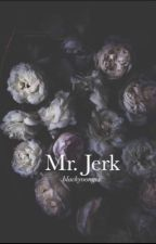 Mr. Jerk || M.YG by blackyoongix