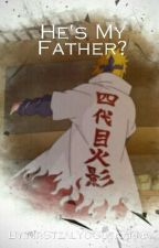 He's My Father? by MrStealYoPersonKarma