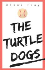 The Turtledogs   #Wattys2018 by benni_fray