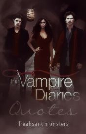 The Vampire Diaries Quotes by freaksandmonsters