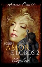 Sobre Amor e Lobos Vol.2 by AnneCross2016