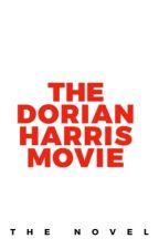 The Dorian Harris Movie™️ (Storybook) by DorianHarris7