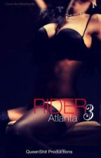 Rider 3 : ATLANTA (august alsina) by QVEEN_B33