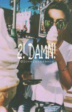 2! DAMN! by lovelysasaeng