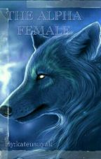 The Alpha Female by kateusuyak