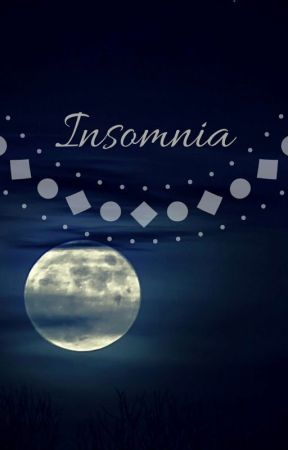 Insomnia (Burning the Midnight Oil) by LunaSpaceStories