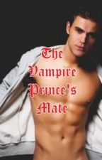 The Vampire Princes Mate by bubbleestyles