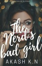 The Nerd's Bad Girl [Coming This 2019] by Mr_Antagonist