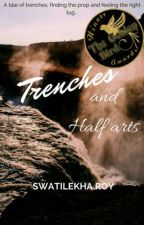 Trenches and Half arts by crumpled_parchment