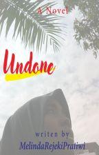 Undone by MelindaRejekiPratiwi