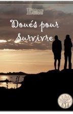 Doués pour survivre by Eddance39