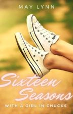 Sixteen Seasons with a Broken Girl in Chucks by Sheerio1621