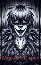 Macabre Circus (Laughing Jack X Reader)  by XTsukiMagicX