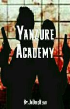 Yanzure Academy: The School Of Assassins by JnDoesRead
