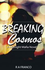 Breaking Cosmos - A Midnight Mafia Novel by ObsceneIrrationality
