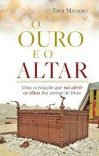 O ouro e o Altar - Edir Macedo by andressaacristine