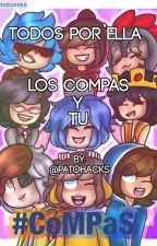 Los Compas y tu /TODOS POR ELLA    CANCELADA by -Lily_Evans_