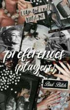 preferences ❆ players by aphrrodite
