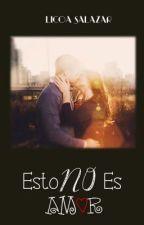 Esto no es Amor by LicoaDTP