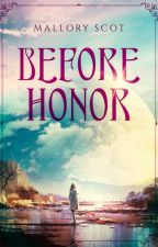 Before Honor by MalloryScot