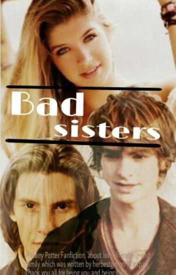 Bad Sisters (Rumtreiberzeit/Sirius Black/Harry Potter FF) ♥
