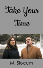 Take Your Time - Book 1 by m_slocum19