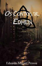 Os contos de Edhen by MaddoxGaunt
