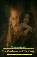The Woodsman and The Faery by kenralove12