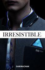 Irresistible [HANK x CONNOR ] by Daikiraichan