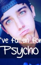 I've fallen for a psycho. (Beau Brooks fanfic) by BeausWelshGirl_